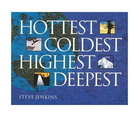 Hottest, Coldest, Highest, Deepest (Reprint) (Paperback) (Steve Jenkins) - image 1 of 1