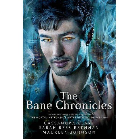 The Bane Chronicles - by  Cassandra Clare & Sarah Rees Brennan & Maureen Johnson (Paperback) - image 1 of 1