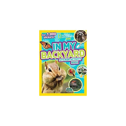 In My Backyard Sticker Activity Book - (Ng Sticker Activity Books) (Paperback) - image 1 of 1