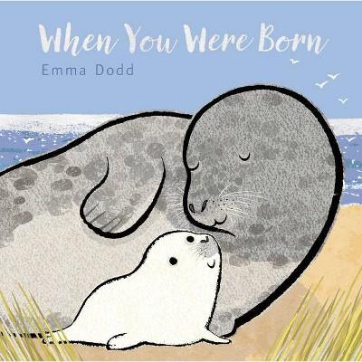 When You Were Born - (Emma Dodd's Love You Books)by Emma Dodd (Board Book)