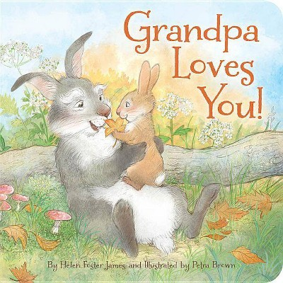 Grandpa Loves You - by  Helen Foster James (Board Book)