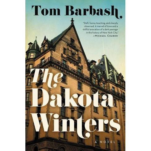 The Dakota Winters - by  Tom Barbash (Hardcover) - image 1 of 1