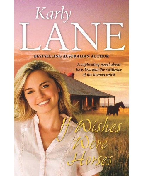 If Wishes Were Horses (Paperback) (Karly Lane) - image 1 of 1