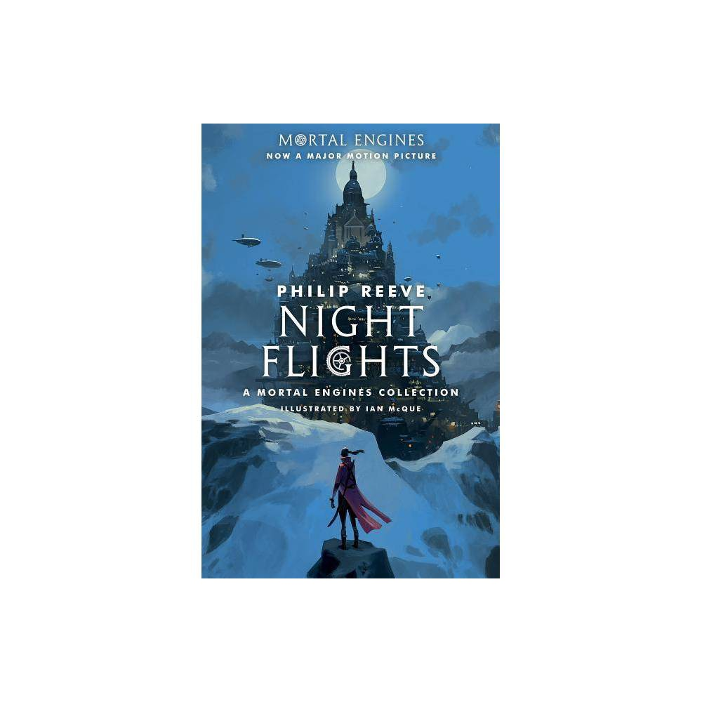 Night Flights Mortal Engines By Philip Reeve Paperback