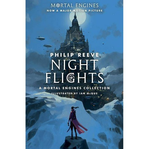 Night Flights -  (Mortal Engines) by Philip Reeve (Paperback) - image 1 of 1