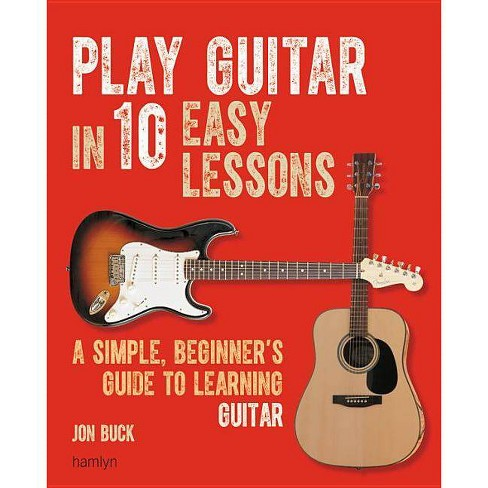 Play Guitar in 10 Easy Lessons - by  Jon Buck (Paperback) - image 1 of 1