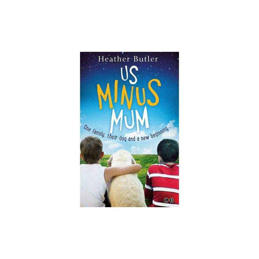 Us Minus Mum (Paperback) (Heather Butler)