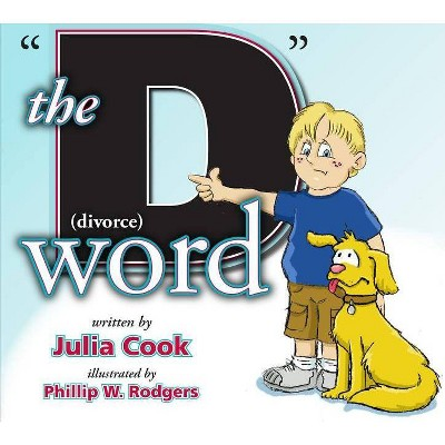 """The """"D"""" Word - by  Julia Cook (Paperback)"""