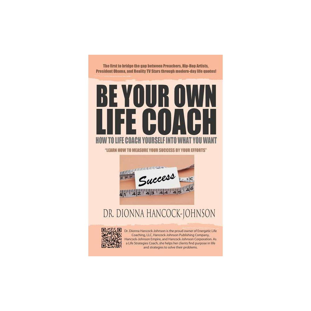 Be Your Own Life Coach By Dionna Hancock Johnson Paperback