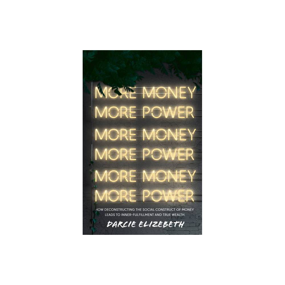 More Money More Power By Darcie Elizabeth Paperback