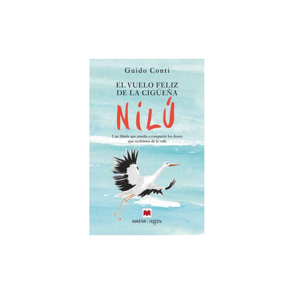 El vuelo feliz de la cigüeña Nilu/ The Happy Flight of Nilu, the Stork : Una fabula que ensena
