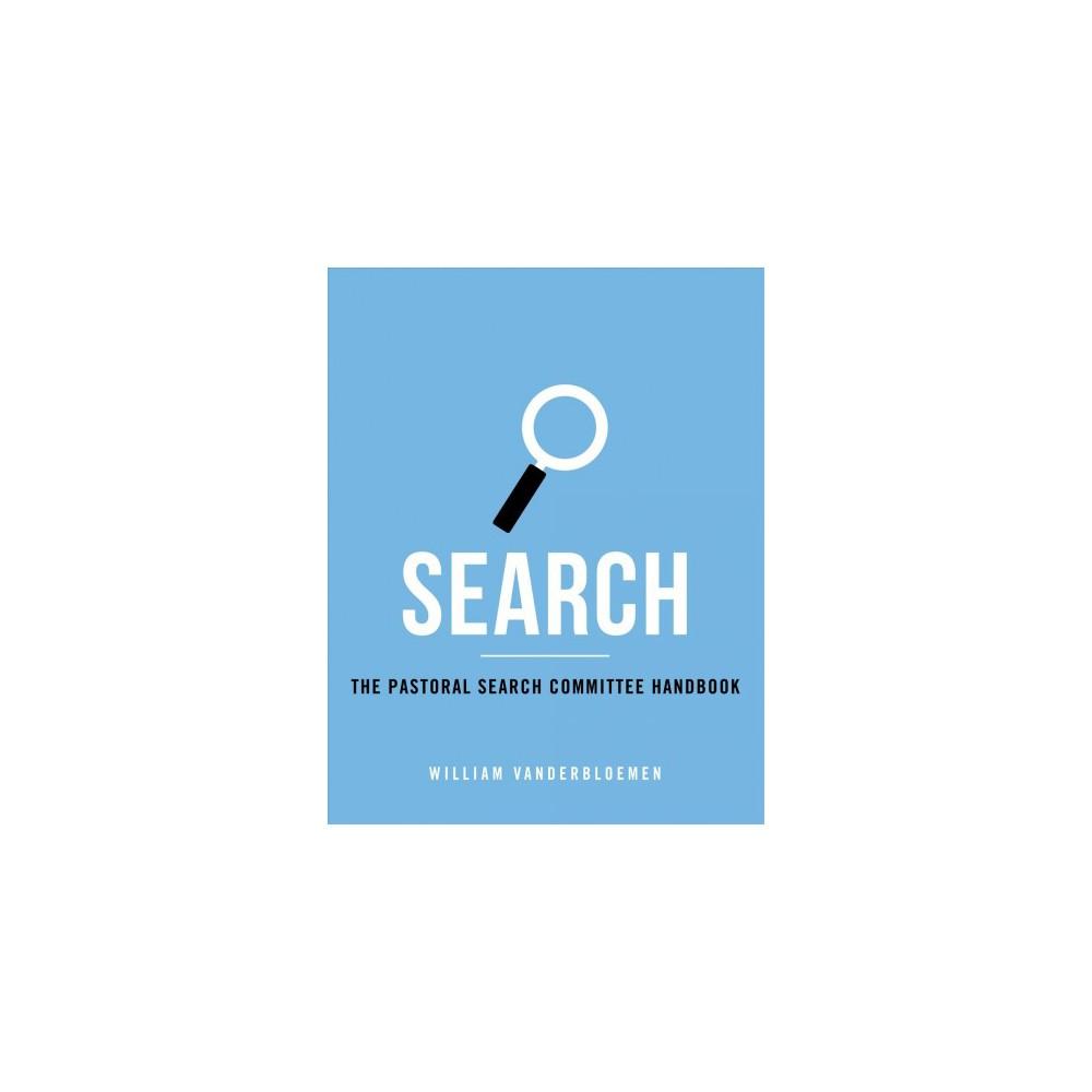 Search : The Pastoral Search Committee Handbook (Paperback) (William Vanderbloemen)