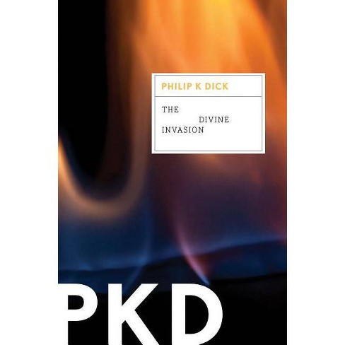 The Divine Invasion - (Valis Trilogy) by  Philip K Dick (Paperback) - image 1 of 1
