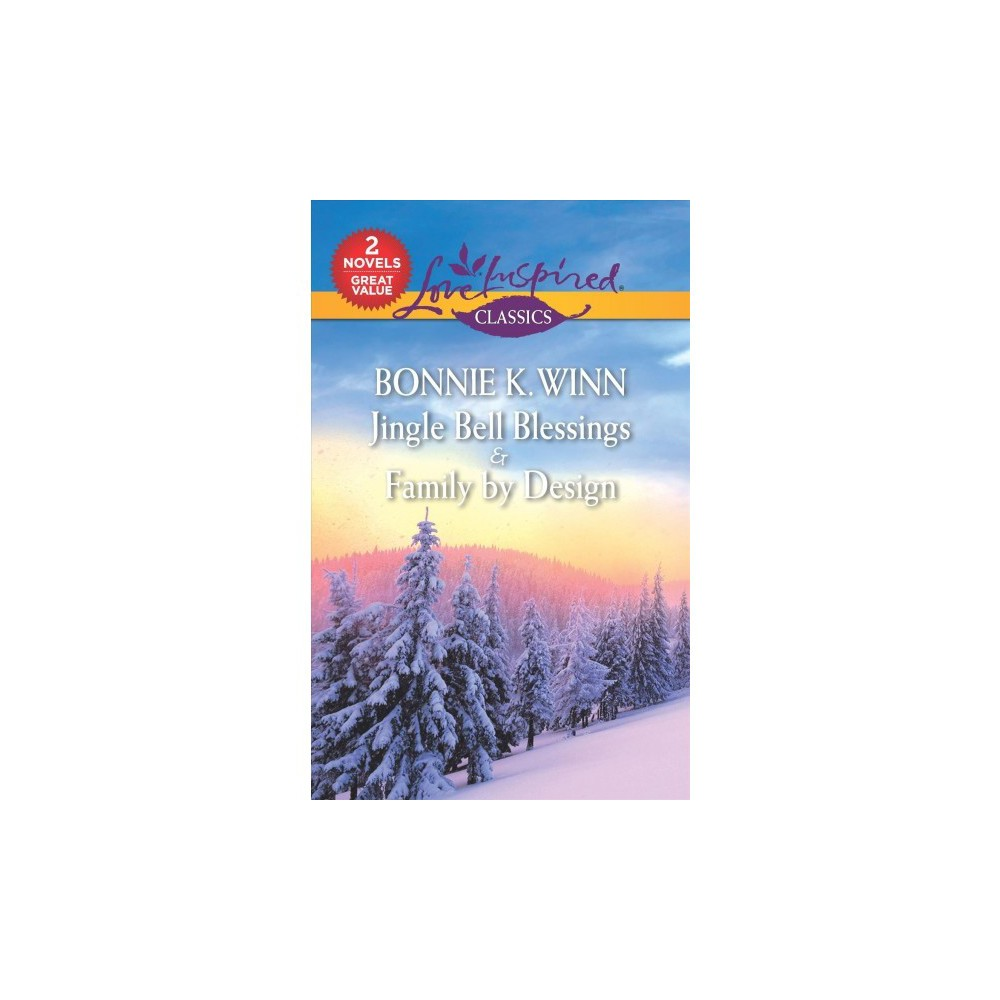 Jingle Bell Blessings & Family by Design - by Bonnie K. Winn (Paperback)