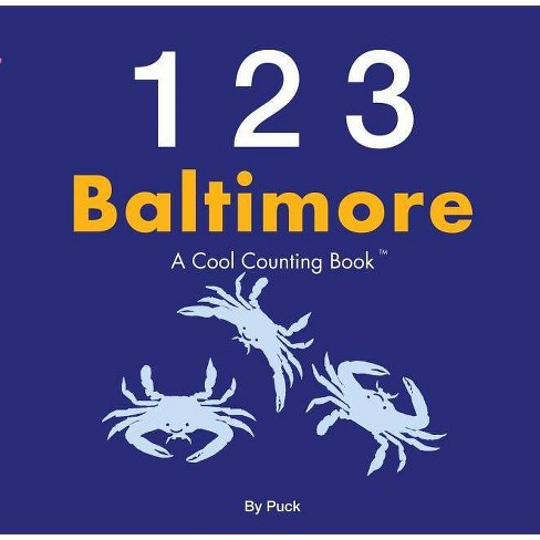 123 Baltimore - (Cool Counting Books) by  Puck (Board_book) - image 1 of 1