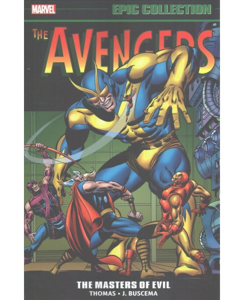 Avengers Epic Collection 3 : Masters of Evil (Paperback) (Roy Thomas & Gary Friedrich) - image 1 of 1