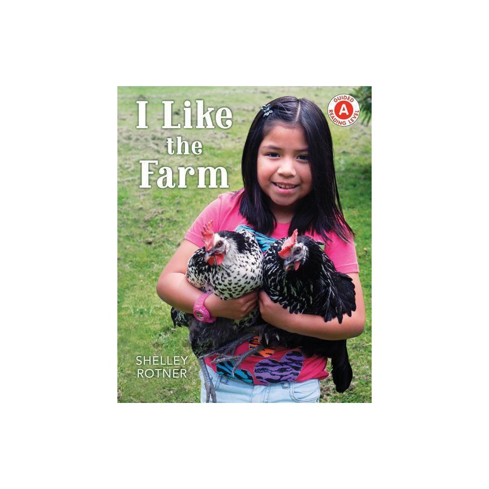 I Like The Farm I Like To Read By Shelley Rotner Hardcover