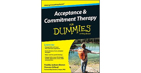 Acceptance and Commitment Therapy for Dummies (Paperback) (Freddy Jackson, Dr. Brown) - image 1 of 1