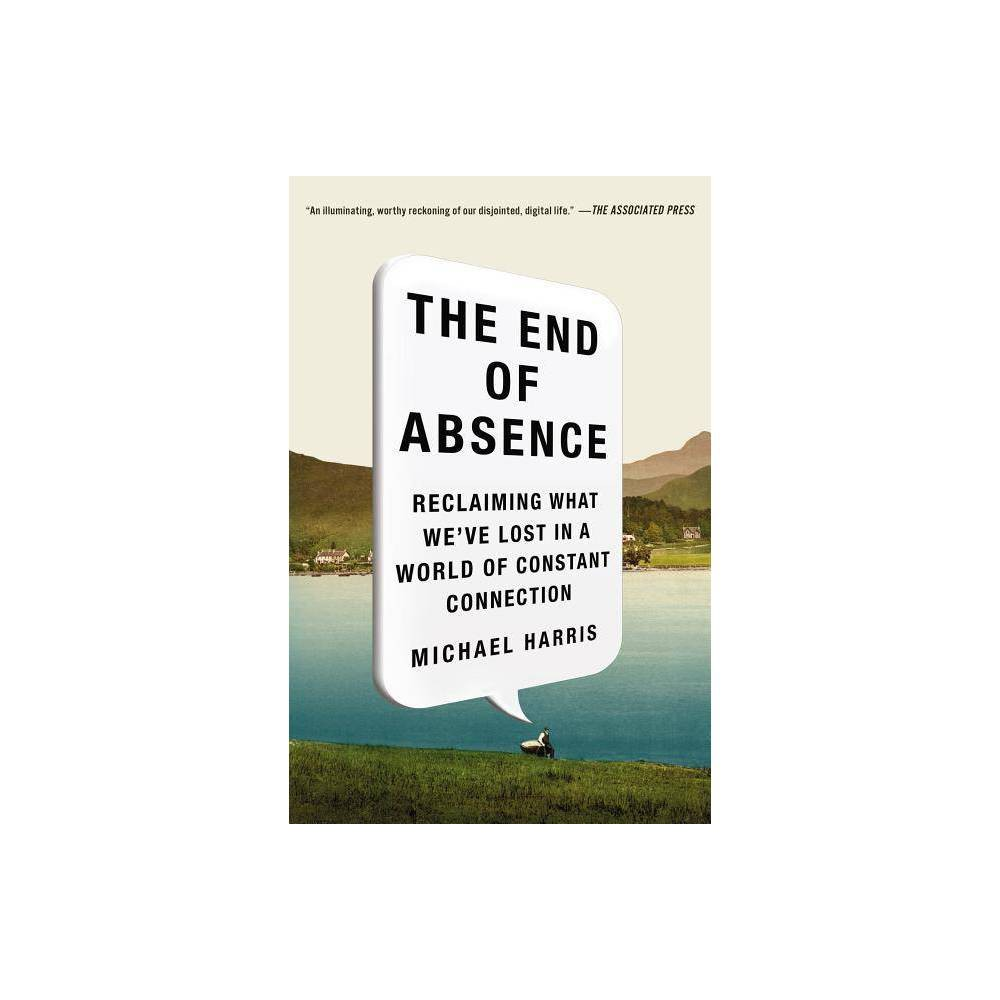 The End Of Absence By Michael John Harris Paperback