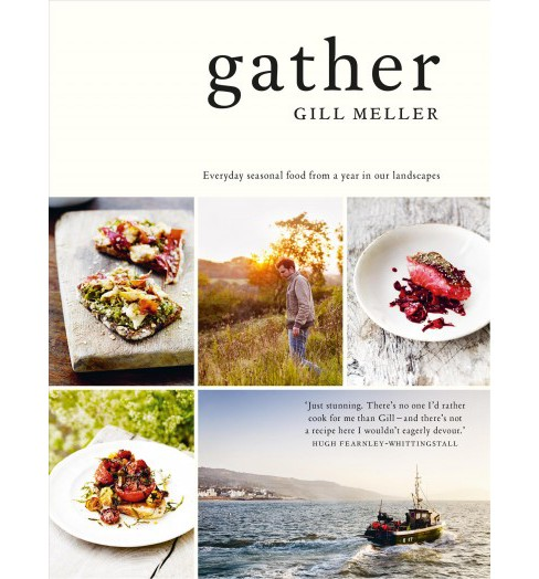 Gather : Everyday seasonal recipes from a year in our landscapes (Hardcover) (Gill Meller) - image 1 of 1