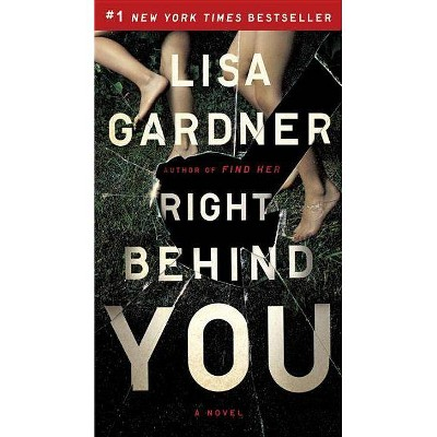 Right Behind You 10/03/2017 - by Lisa Gardner
