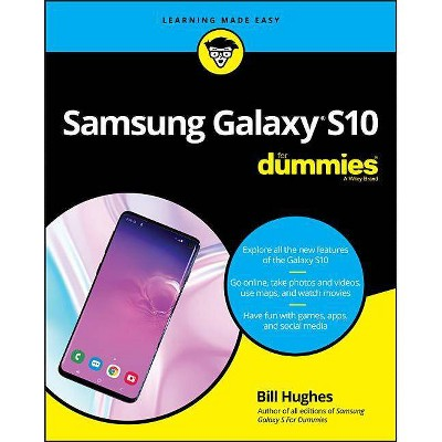 Samsung Galaxy S10 for Dummies - by  Bill Hughes (Paperback)