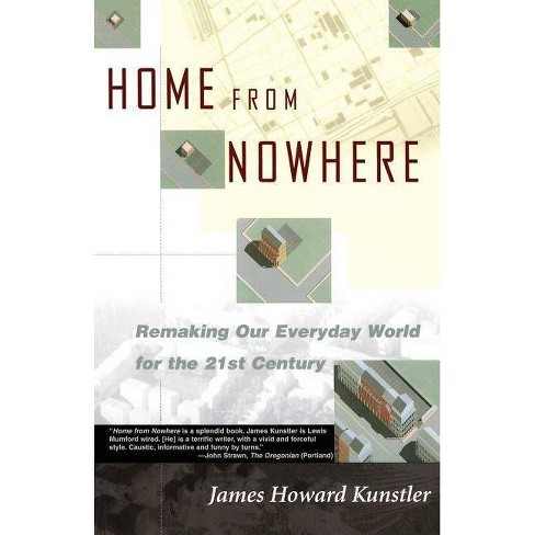 Home from Nowhere - by  James Howard Kunstler (Paperback) - image 1 of 1