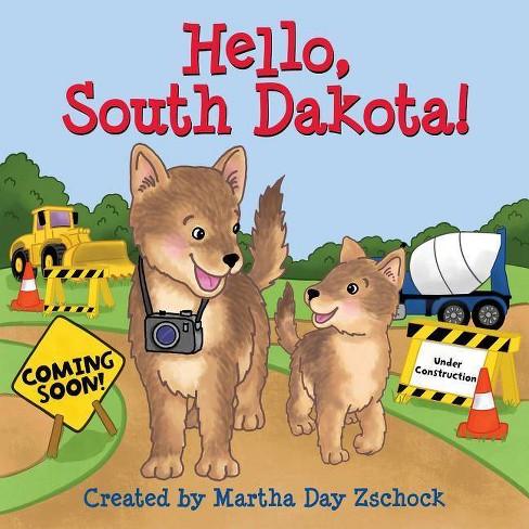 Hello, South Dakota! - (Hello!) by  Martha Zschock (Board_book) - image 1 of 1