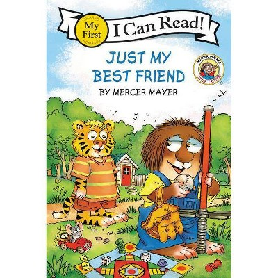 Just My Best Friend -  (Little Critter My First I Can Read) by Mercer Mayer (Paperback)