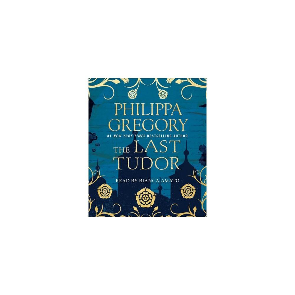 Last Tudor (Unabridged) (CD/Spoken Word) (Philippa Gregory)