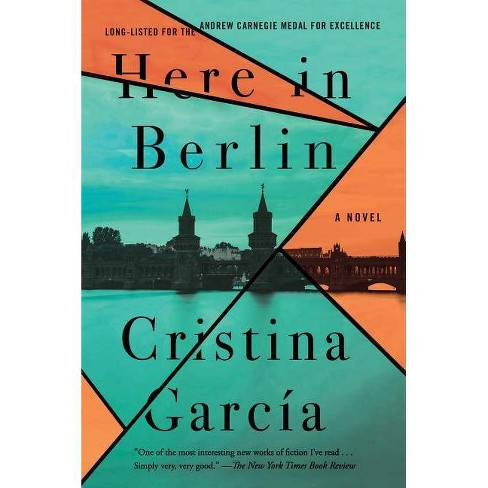 Here in Berlin - by  Cristina Garc�a (Paperback) - image 1 of 1