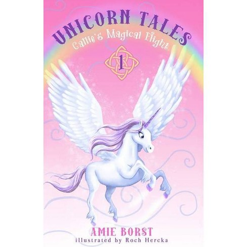 Callie's Magical Flight - (Unicorn Tales) by  Amie Borst (Paperback) - image 1 of 1