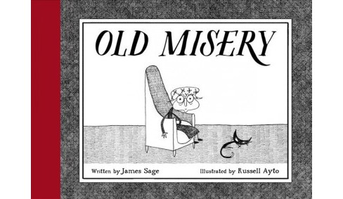 Old Misery -  by James Sage (Hardcover) - image 1 of 1