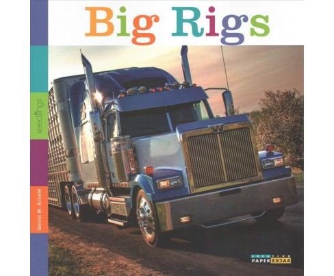 Big Rigs (Reprint) (Paperback) (Quinn M. Arnold) - image 1 of 1