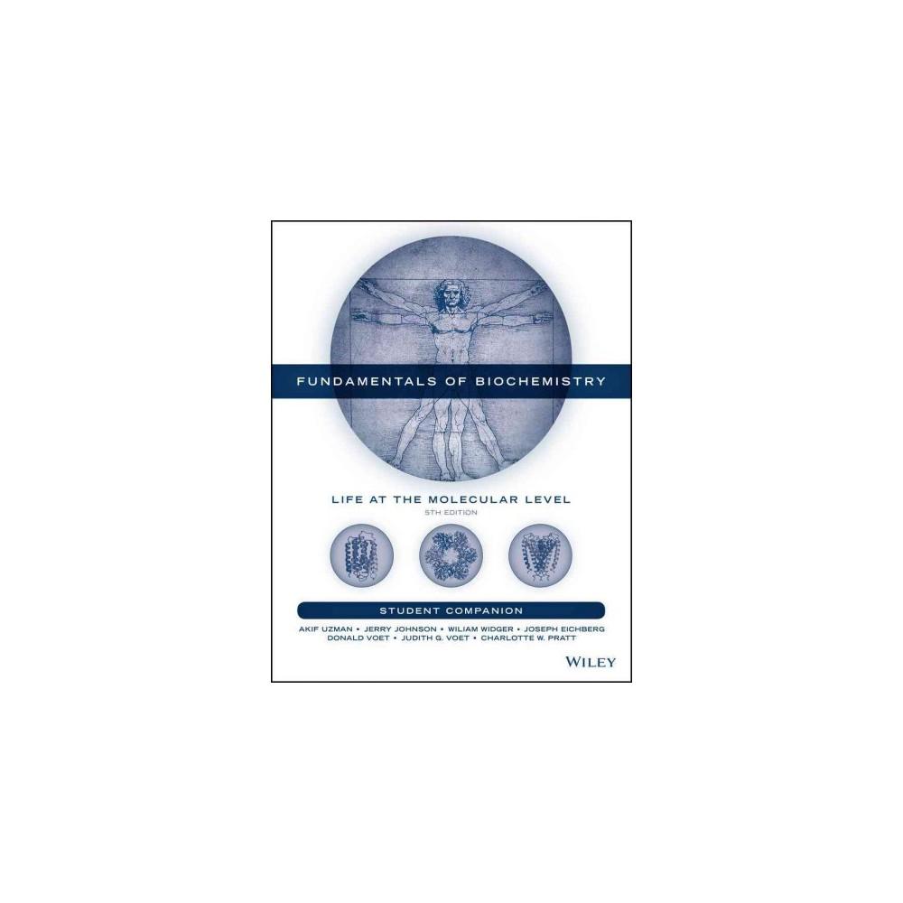 Fundamentals of Biochemistry Student Companion : Life at the Molecular Level (Paperback) (Akif Uzman &