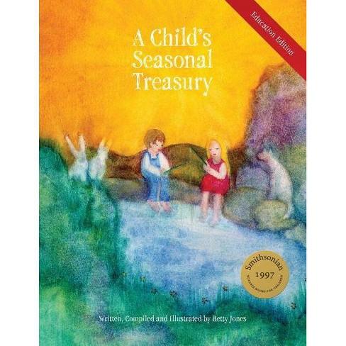 A Child's Seasonal Treasury, Education Edition - 3 Edition by  Betty Jones (Paperback) - image 1 of 1