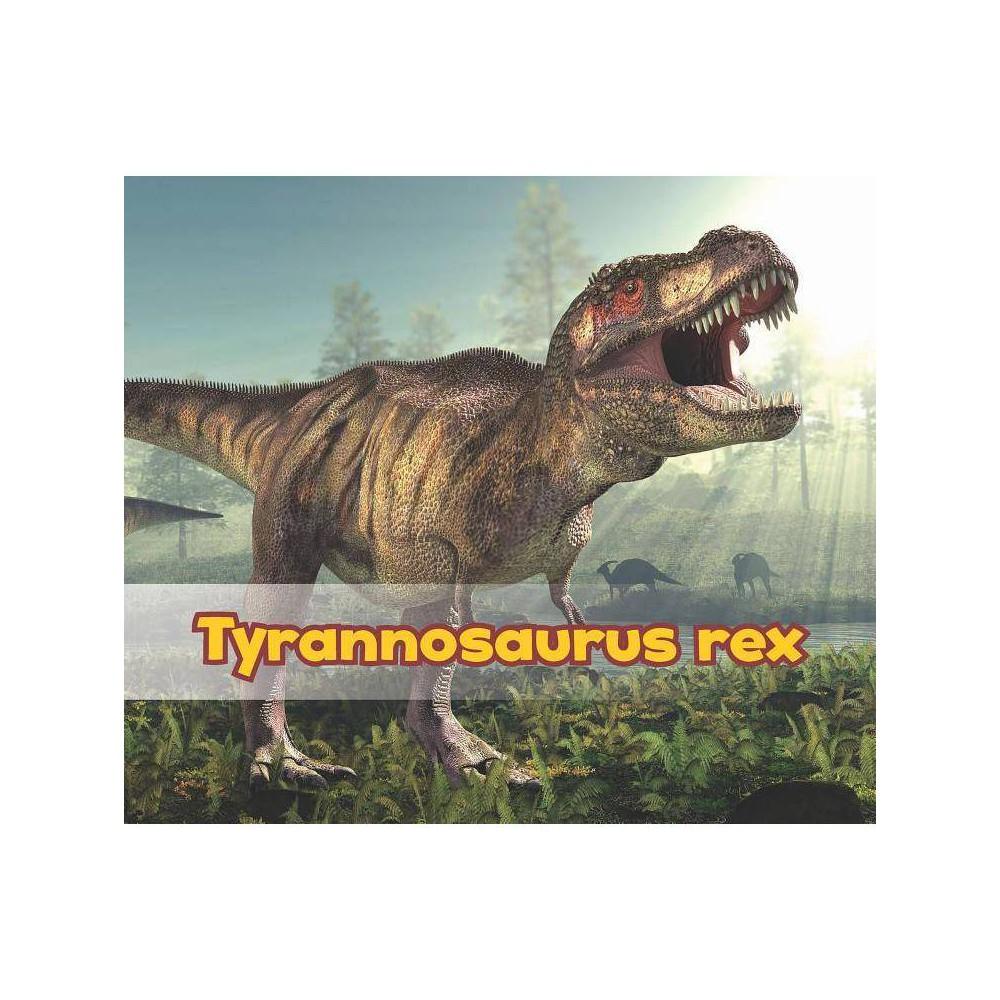 Tyrannosaurus Rex All About Dinosaurs By Daniel Nunn Paperback
