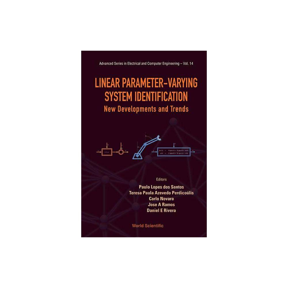 Linear Parameter Varying System Identification New Developments And Trends Advanced Series In Electrical And Computer Engineering Hardcover