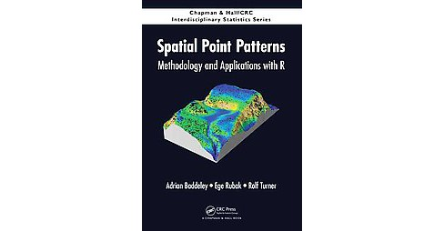 Spatial Point Patterns : Methodology and Applications With R (Hardcover) (Adrian Baddeley & Ege Rubak & - image 1 of 1