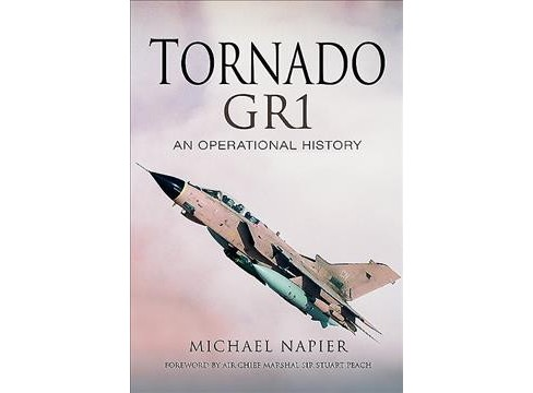 Tornado Gr1 : An Operational History (Hardcover) (Michael John W. Napier) - image 1 of 1