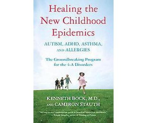 Healing The New Childhood Epidemics : Autism, ADHD, Asthma, and Allergies: The Groundbreaking Program - image 1 of 1