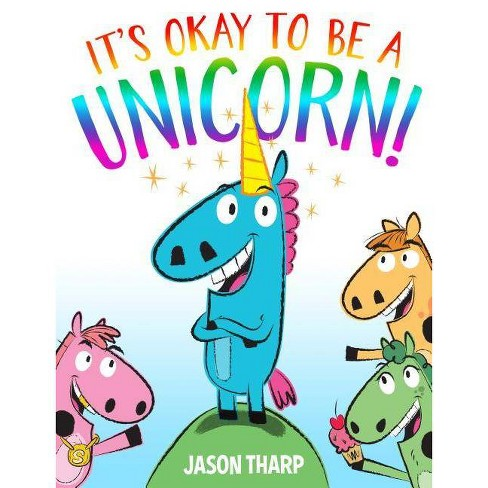 It's Okay to Be a Unicorn! - by Jason Tharp (Hardcover) - image 1 of 1