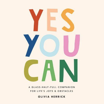 Yes, You Can - by  Olivia Herrick (Hardcover)