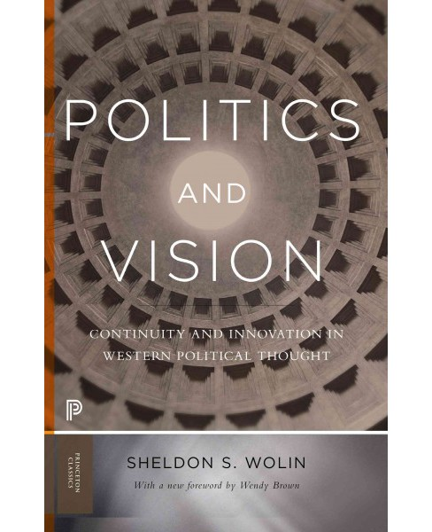 Politics and Vision : Continuity and Innovation in Western Political Thought (Expanded) (Paperback) - image 1 of 1