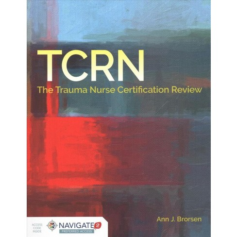 TCRN The Trauma Nurse Certification Review (Paperback) (R.N. Ann J ...