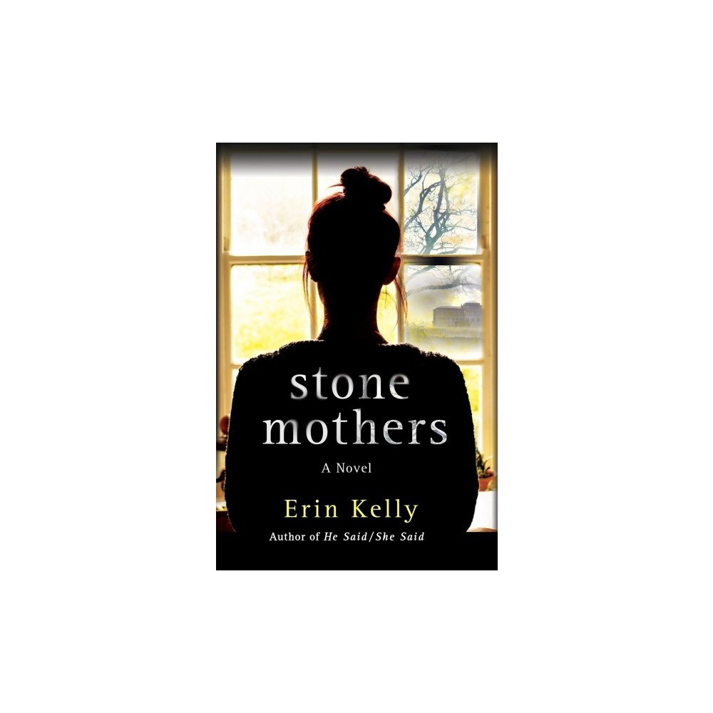 Stone Mothers - by Erin Kelly (Hardcover)