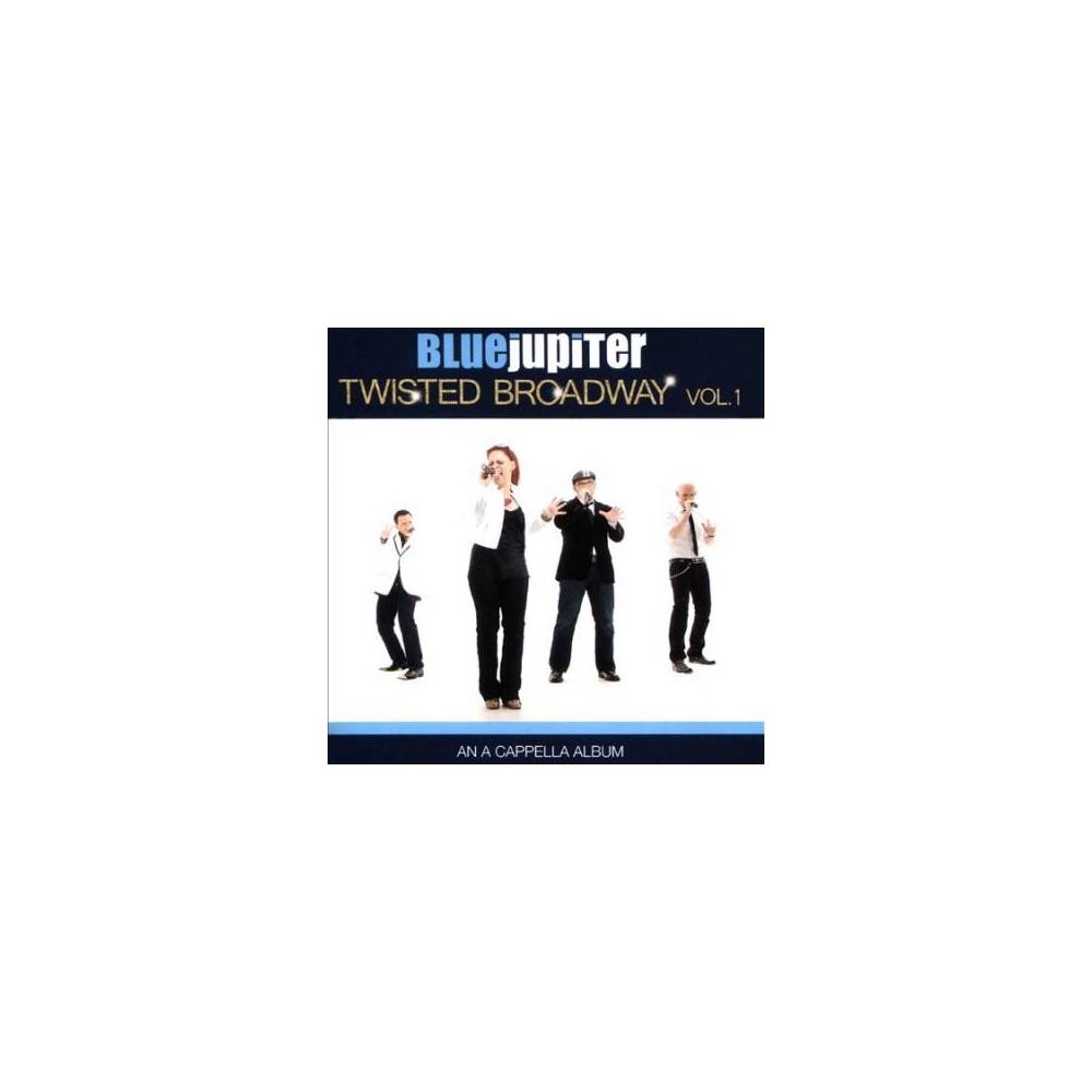 Blue Jupiter - Twisted Broadway Vol 1 (An A Cappella (CD)