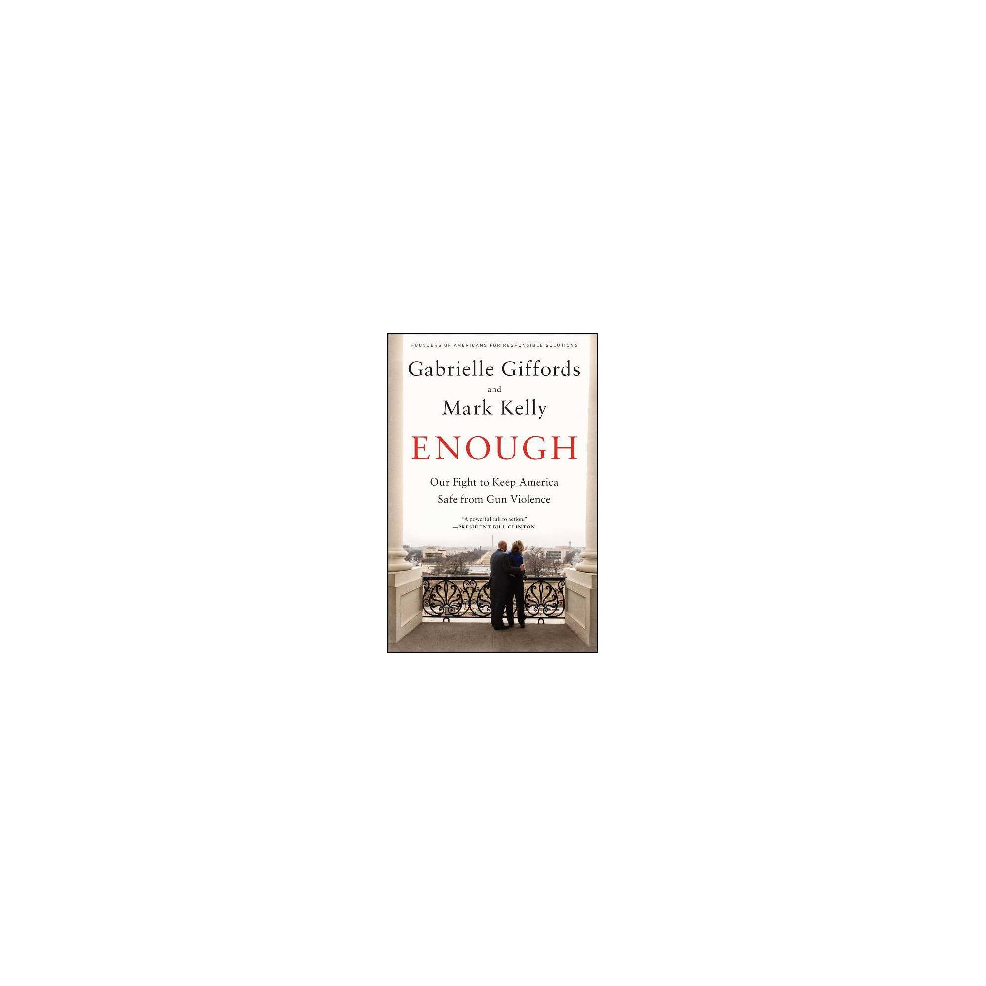 Enough - by Mark Kelly (Paperback)