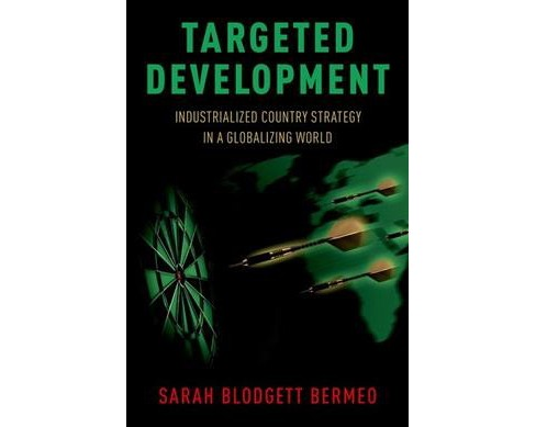 Targeted Development : Industrialized Country Strategy in a Globalizing World -  (Hardcover) - image 1 of 1