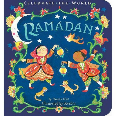 Ramadan - (Celebrate the World) by  Hannah Eliot (Board Book)